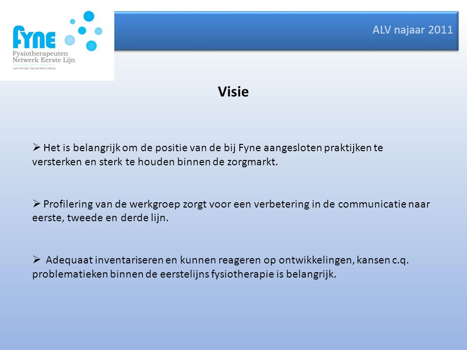 ALV najaar 2011 Taken 2010 en 2011  Onderzoeken verwijsbeleid en dit communiceren naar de tweede lijn.