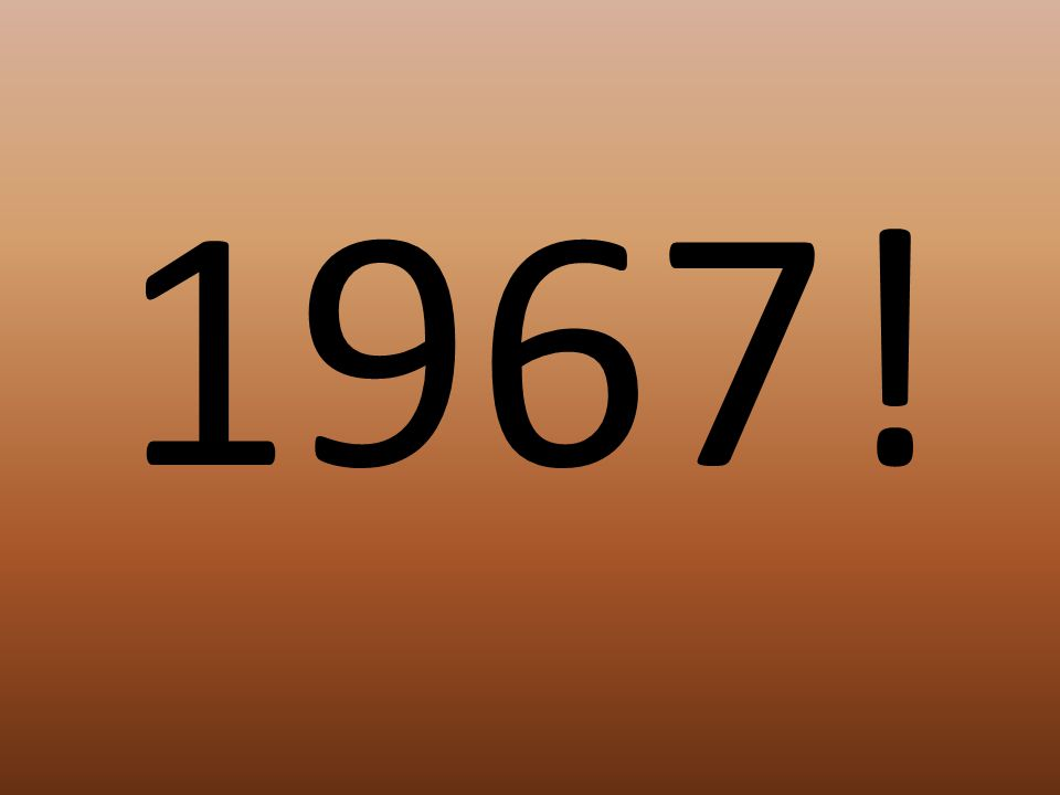 1967!