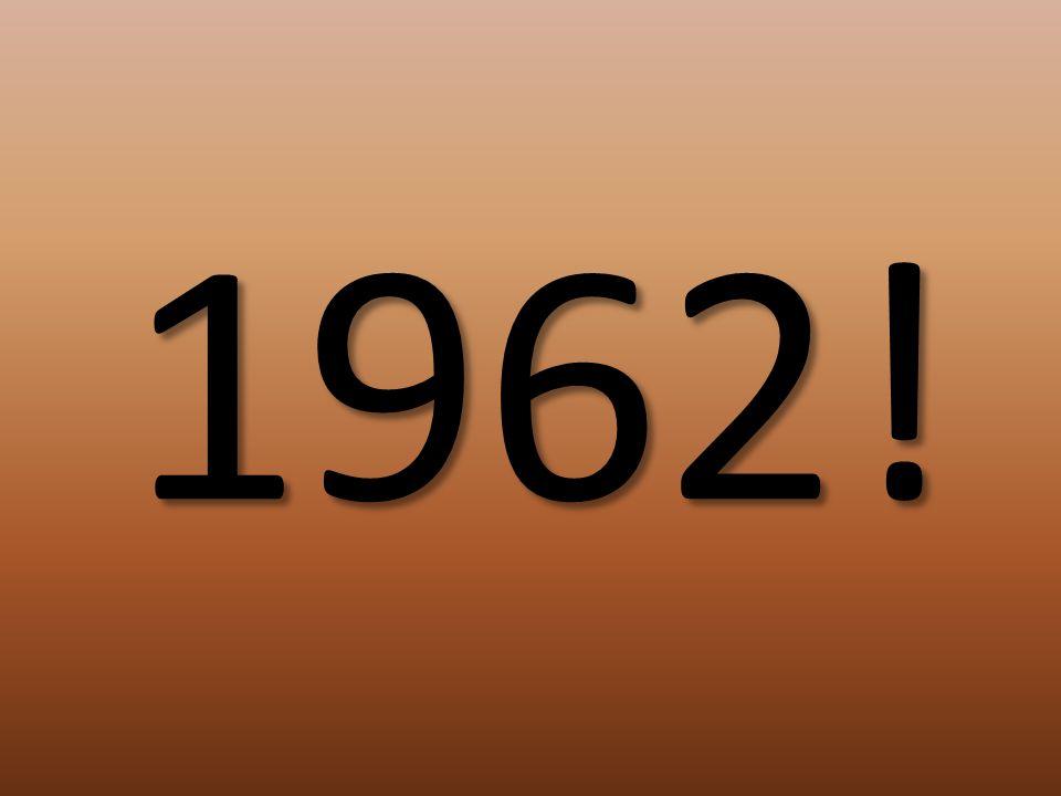 1962!