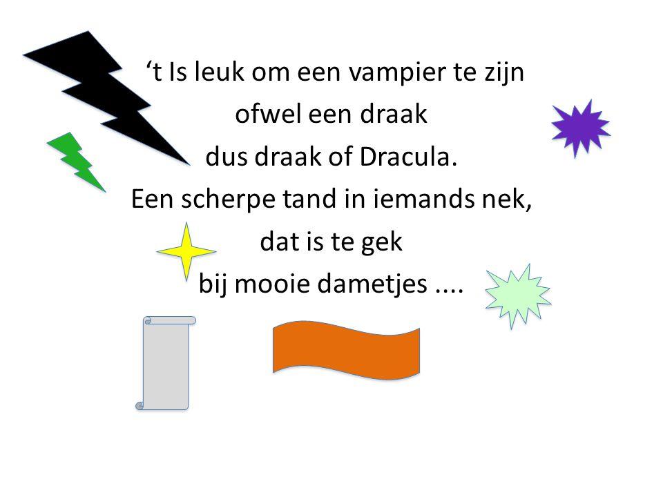 't Is leuk om een vampier te zijn ofwel een draak dus draak of Dracula.