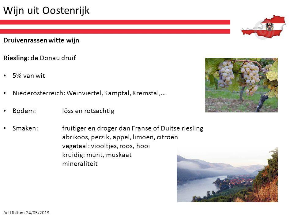 Wijn uit Oostenrijk Ad Libitum 24/05/2013 Druivenrassen witte wijn Riesling: de Donau druif 5% van wit Niederösterreich: Weinviertel, Kamptal, Kremsta