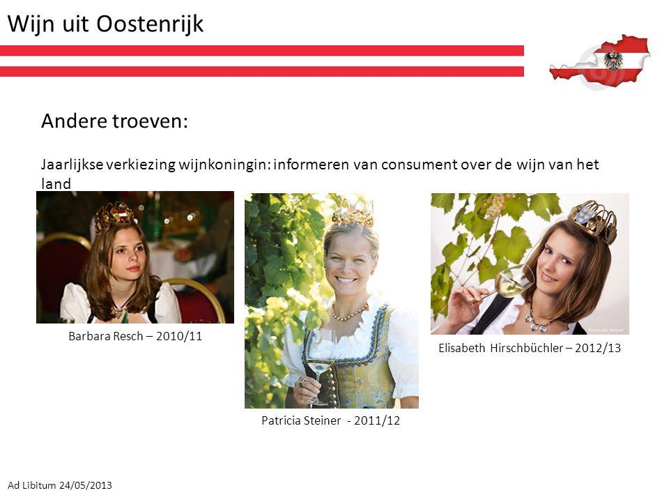 Wijn uit Oostenrijk Ad Libitum 24/05/2013 Andere troeven: Jaarlijkse verkiezing wijnkoningin: informeren van consument over de wijn van het land Barba