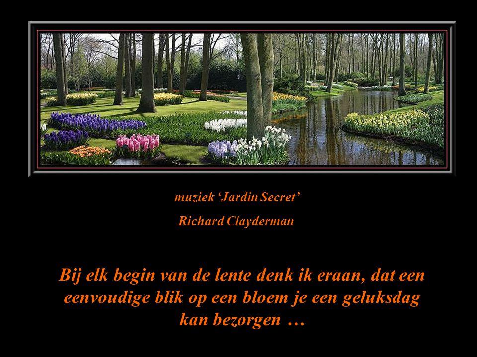 Hoe ouder ik word, hoe meer ik mijn 'Schepper' dank, om mij nog eens de «Wedergeboorte van de lente» te laten beleven !