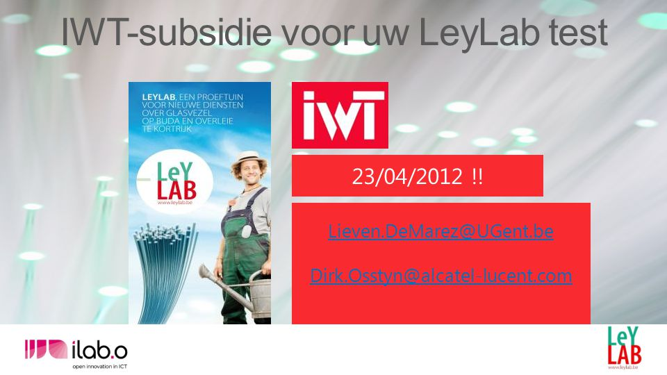 23/04/2012 !! Lieven.DeMarez@UGent.be Dirk.Osstyn@alcatel-lucent.com