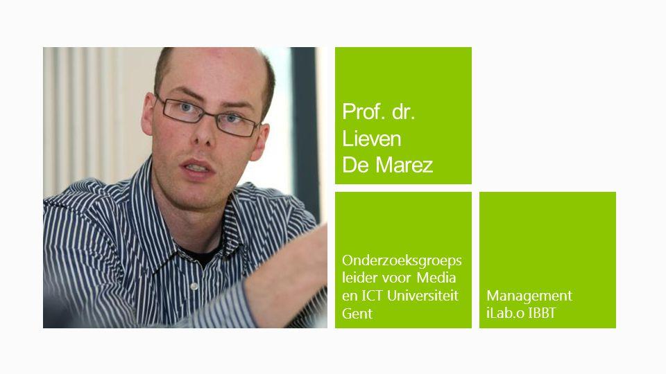 Management iLab.o IBBT Onderzoeksgroeps leider voor Media en ICT Universiteit Gent