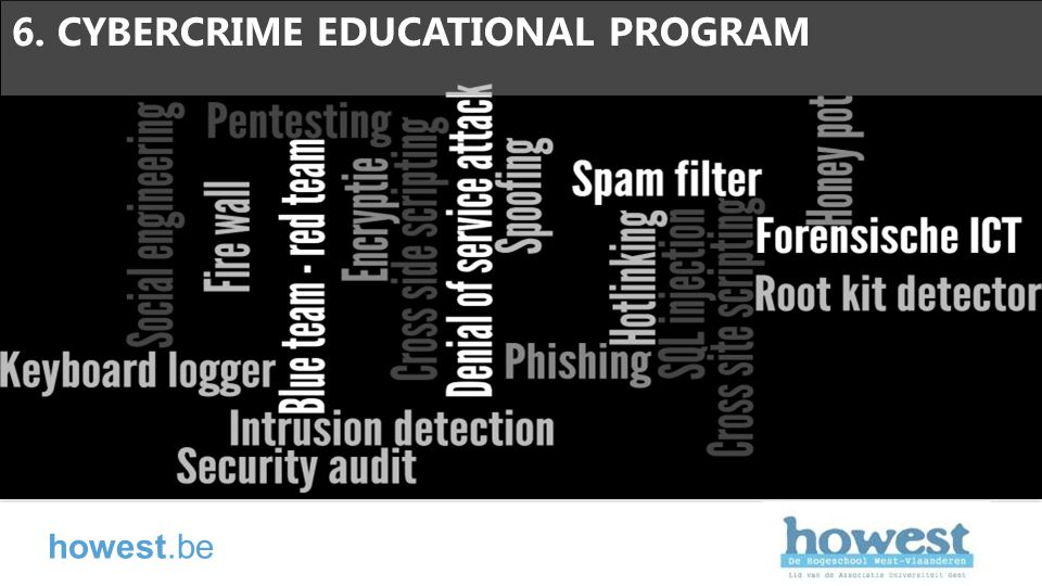 howest.be 6. CYBERCRIME EDUCATIONAL PROGRAM