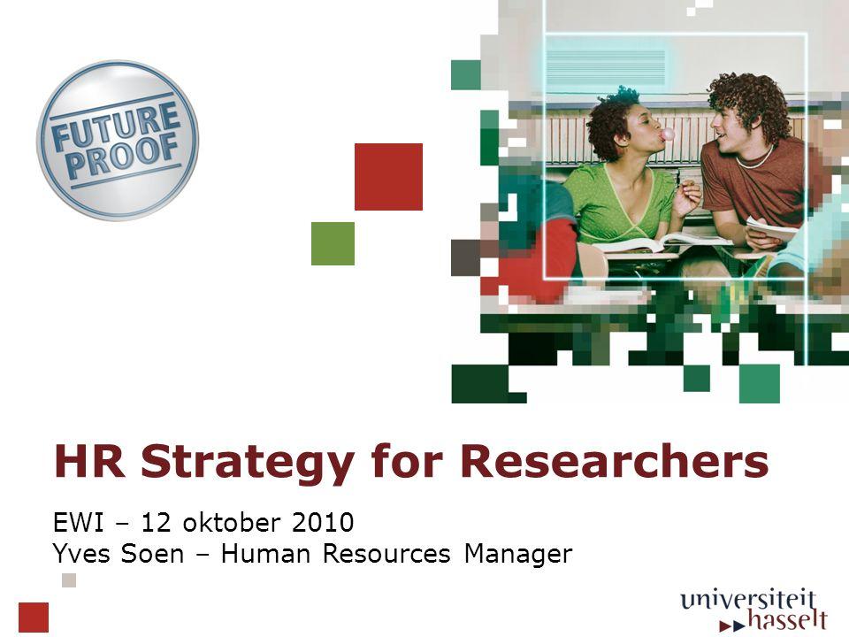 HR Strategy for Researchers Concrete implementatie van Europese Handvest voor Onderzoekers (11 maart 2005) 1.Ethische en professionele aspecten 2.Rekrutering 3.Werkvoorwaarden en sociale zekerheid 4.Training 12/10/2010 2 HR Strategy for Researchers UHasselt