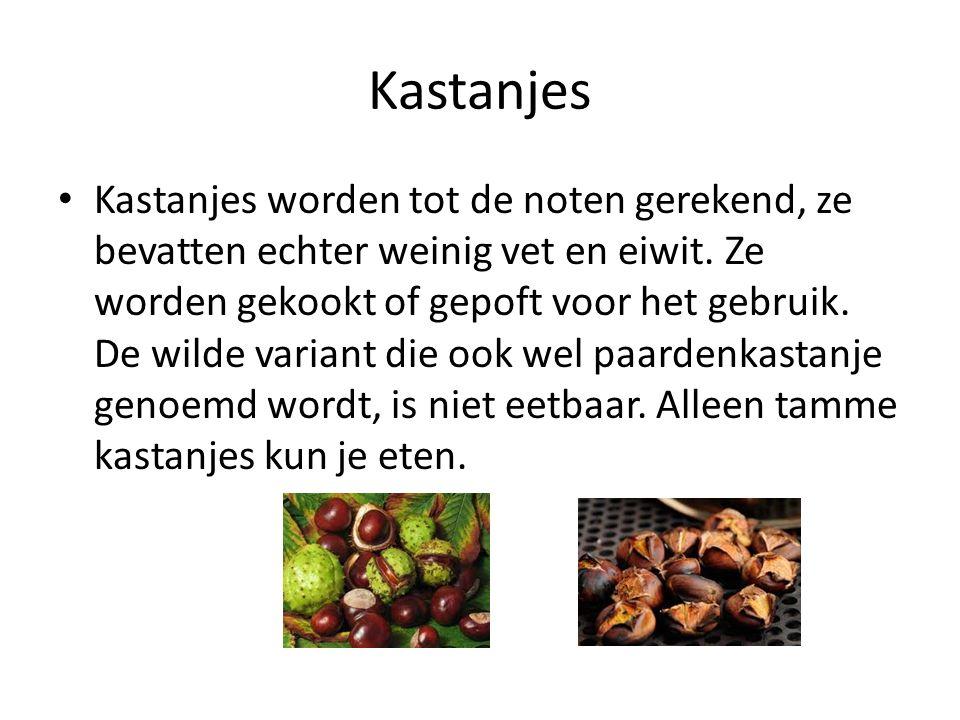 Kastanjes Kastanjes worden tot de noten gerekend, ze bevatten echter weinig vet en eiwit. Ze worden gekookt of gepoft voor het gebruik. De wilde varia