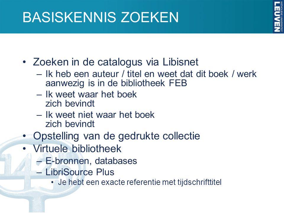 Zoeken in de catalogus via Libisnet DEEL 2: De gewenste informatie kunnen vinden: hoe kan ik efficiënt zoeken?