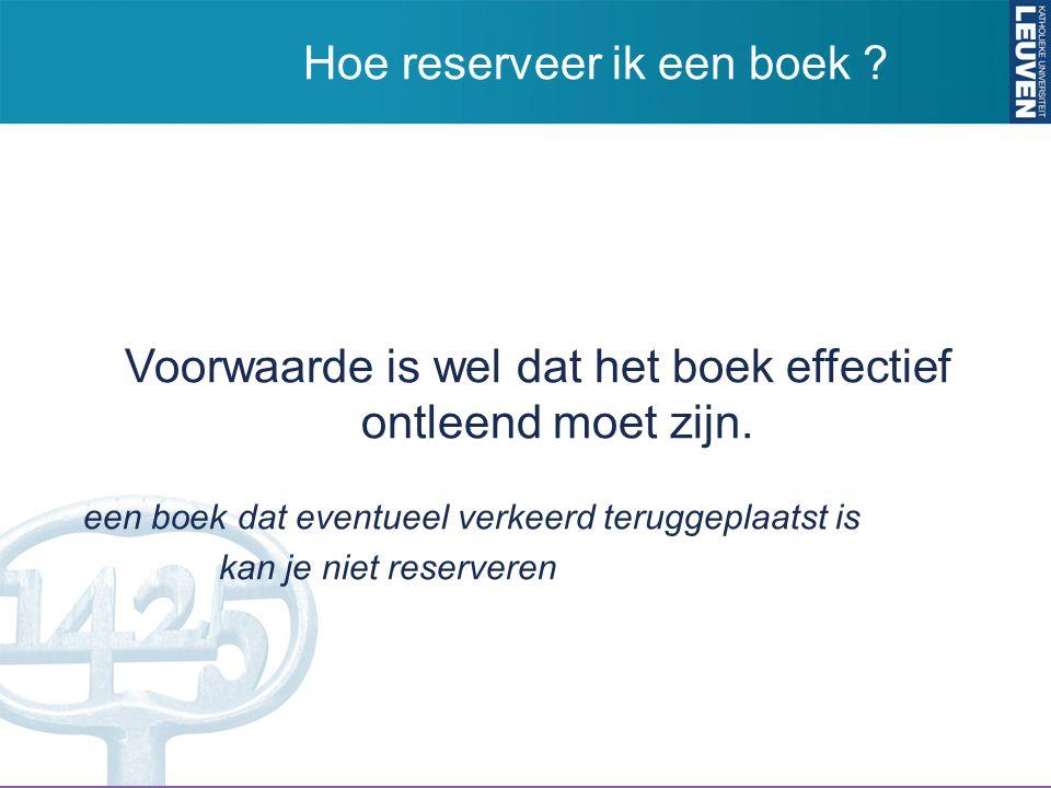 Voorwaarde is wel dat het boek effectief ontleend moet zijn.