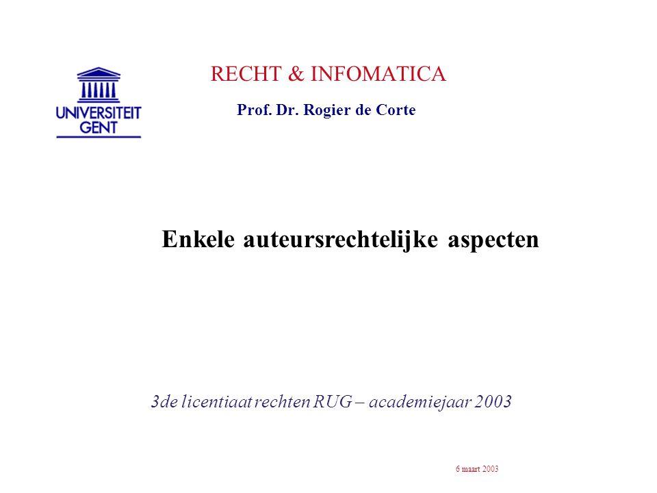 RECHT & INFOMATICA 3de licentiaat rechten RUG – academiejaar 2003 Prof.