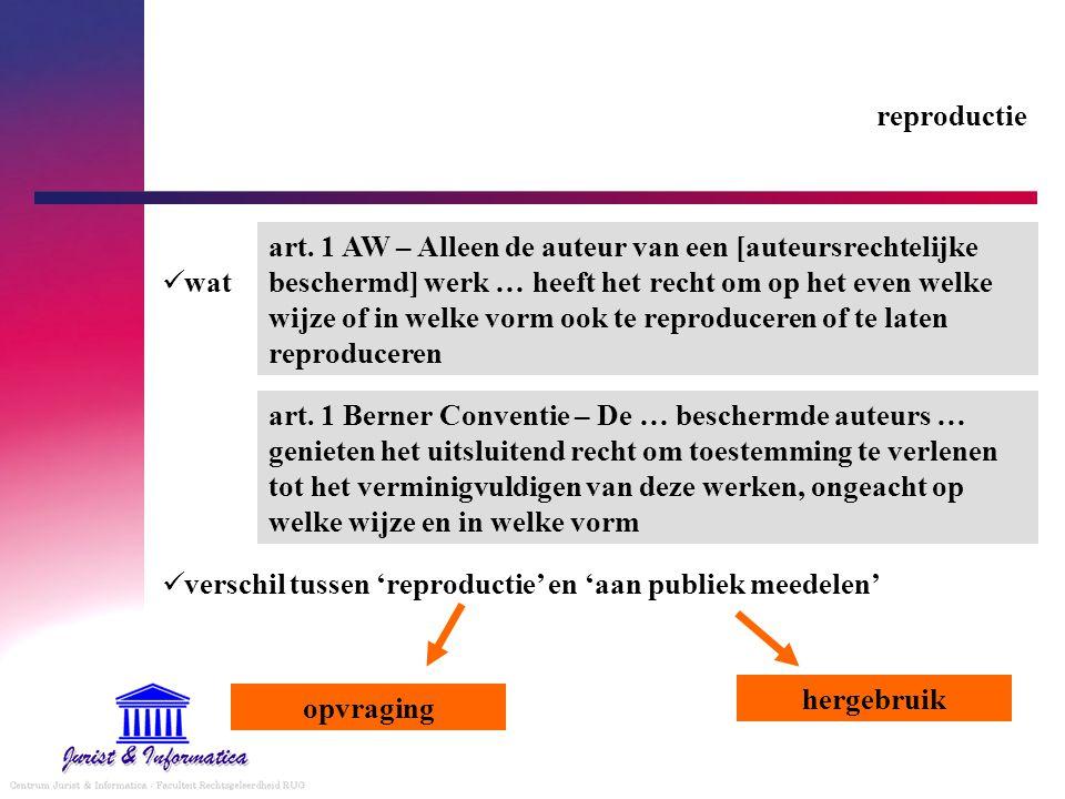 reproductie wat verschil tussen 'reproductie' en 'aan publiek meedelen' art.