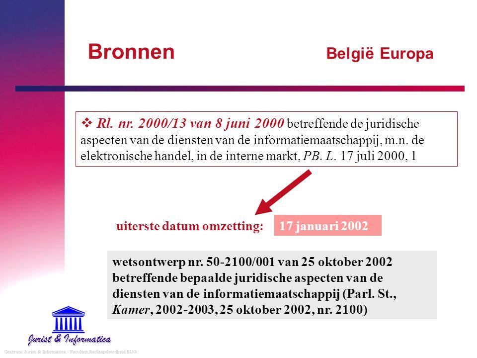 Bronnen België Europa 17 januari 2002uiterste datum omzetting:  Rl.
