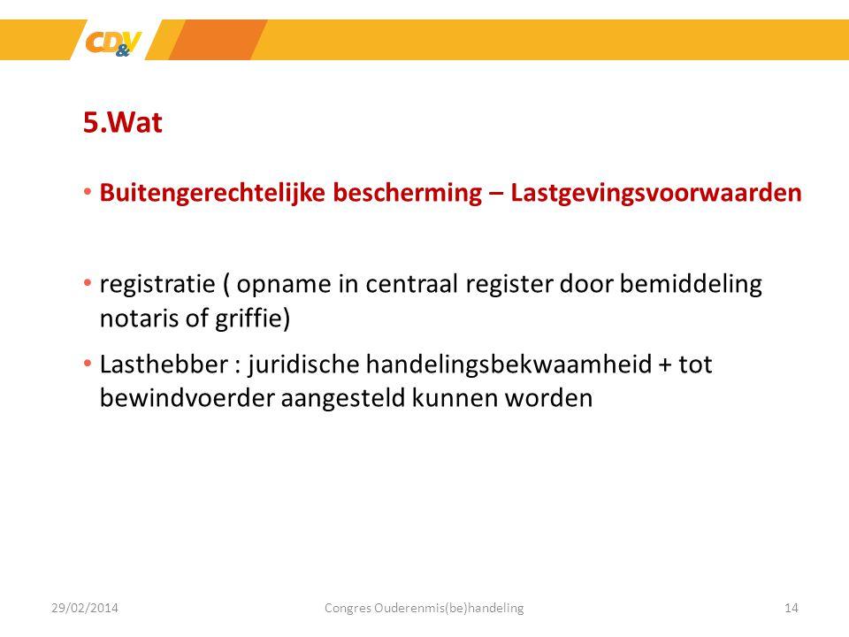 5.Wat Buitengerechtelijke bescherming – Lastgevingsvoorwaarden registratie ( opname in centraal register door bemiddeling notaris of griffie) Lasthebb