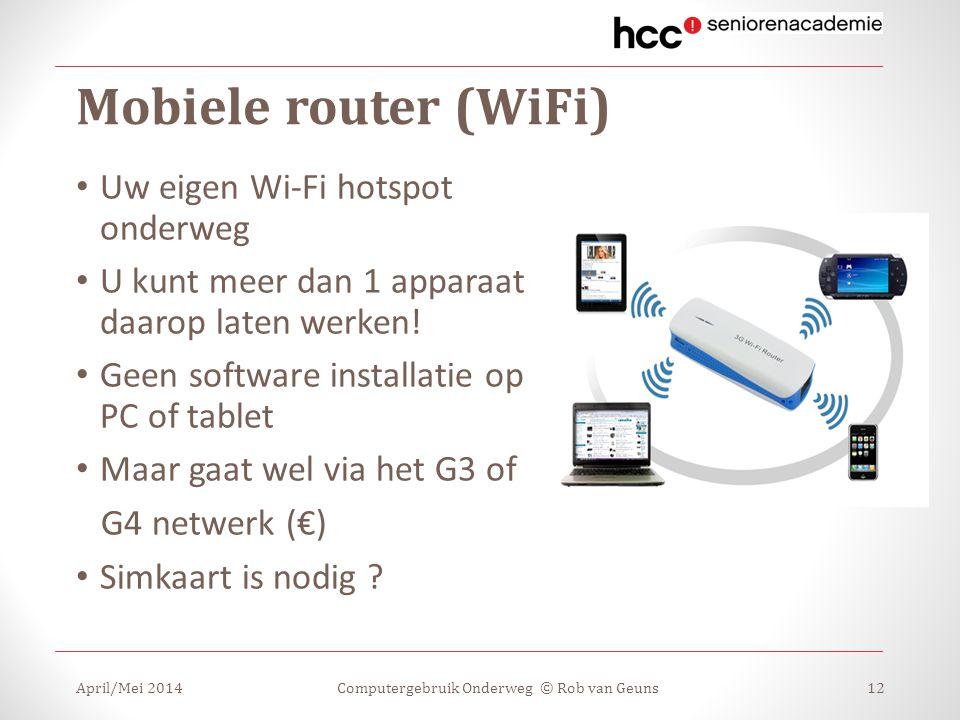 Mobiele router (WiFi) Uw eigen Wi-Fi hotspot onderweg U kunt meer dan 1 apparaat daarop laten werken! Geen software installatie op PC of tablet Maar g
