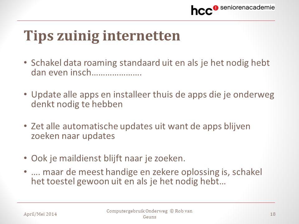 Tips zuinig internetten Schakel data roaming standaard uit en als je het nodig hebt dan even insch…………………. Update alle apps en installeer thuis de app