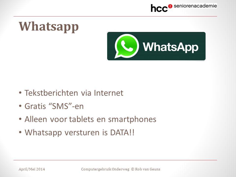 """Whatsapp Tekstberichten via Internet Gratis """"SMS""""-en Alleen voor tablets en smartphones Whatsapp versturen is DATA!! April/Mei 2014Computergebruik Ond"""