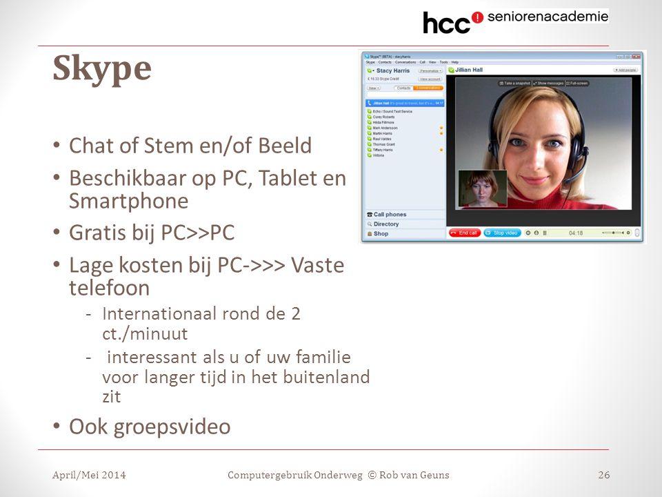 Skype Chat of Stem en/of Beeld Beschikbaar op PC, Tablet en Smartphone Gratis bij PC>>PC Lage kosten bij PC->>> Vaste telefoon -Internationaal rond de