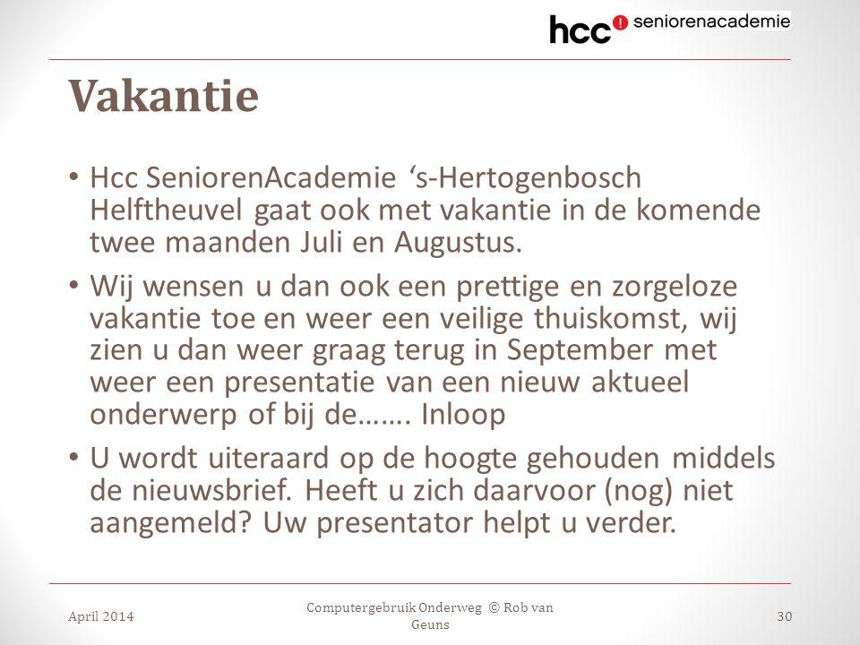 Vakantie Hcc SeniorenAcademie 's-Hertogenbosch Helftheuvel gaat ook met vakantie in de komende twee maanden Juli en Augustus. Wij wensen u dan ook een