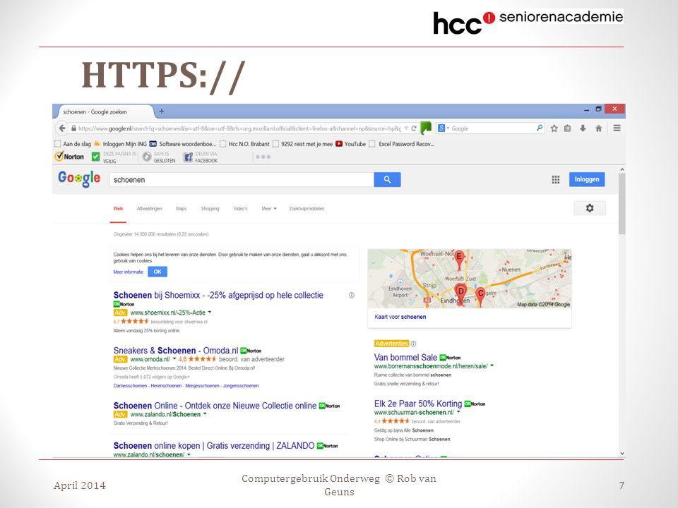 HTTPS:// April 2014 Computergebruik Onderweg © Rob van Geuns 7