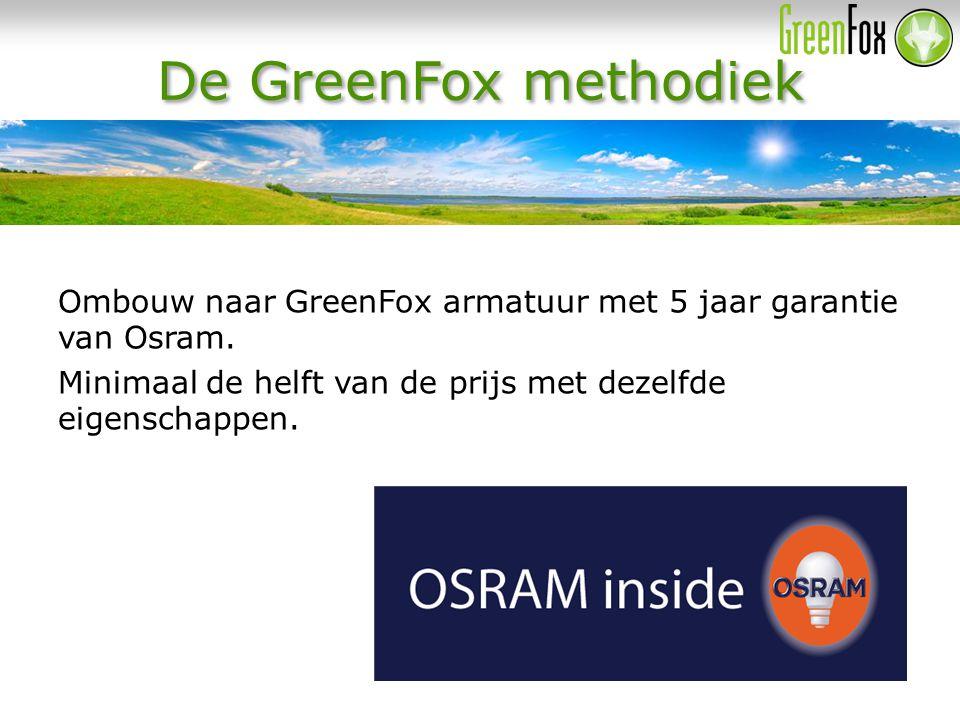 De GreenFox methodiek Ombouw naar GreenFox armatuur met 5 jaar garantie van Osram.
