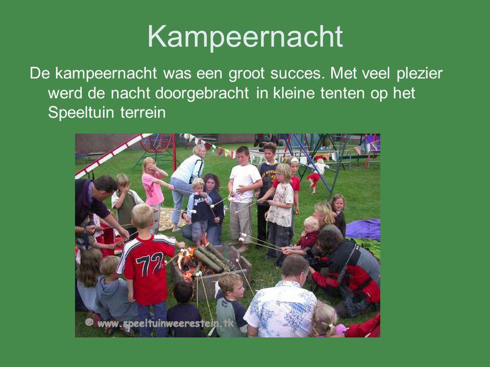 Kampeernacht De kampeernacht was een groot succes.