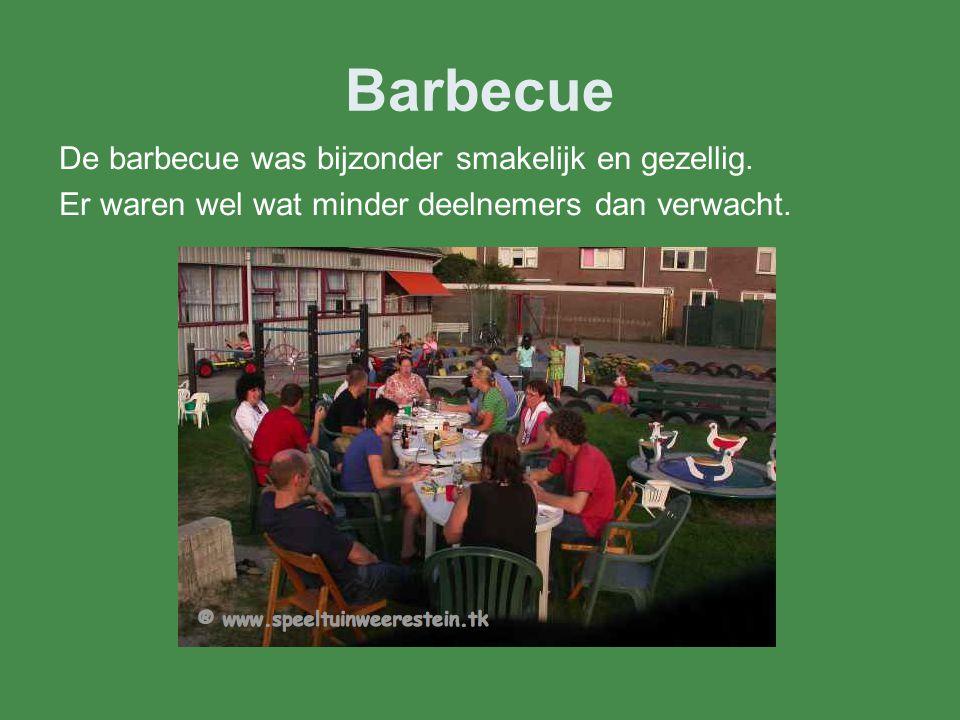 Barbecue De barbecue was bijzonder smakelijk en gezellig.