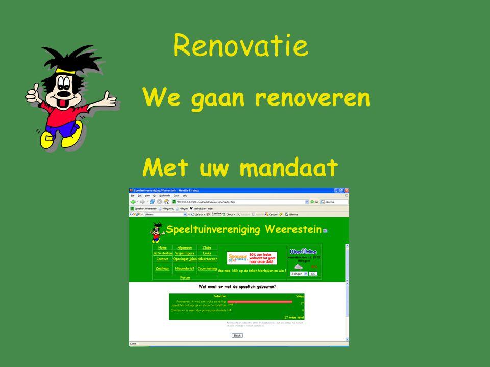 Renovatie We gaan renoveren Met uw mandaat