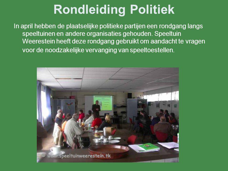 Rondleiding Politiek In april hebben de plaatselijke politieke partijen een rondgang langs speeltuinen en andere organisaties gehouden.