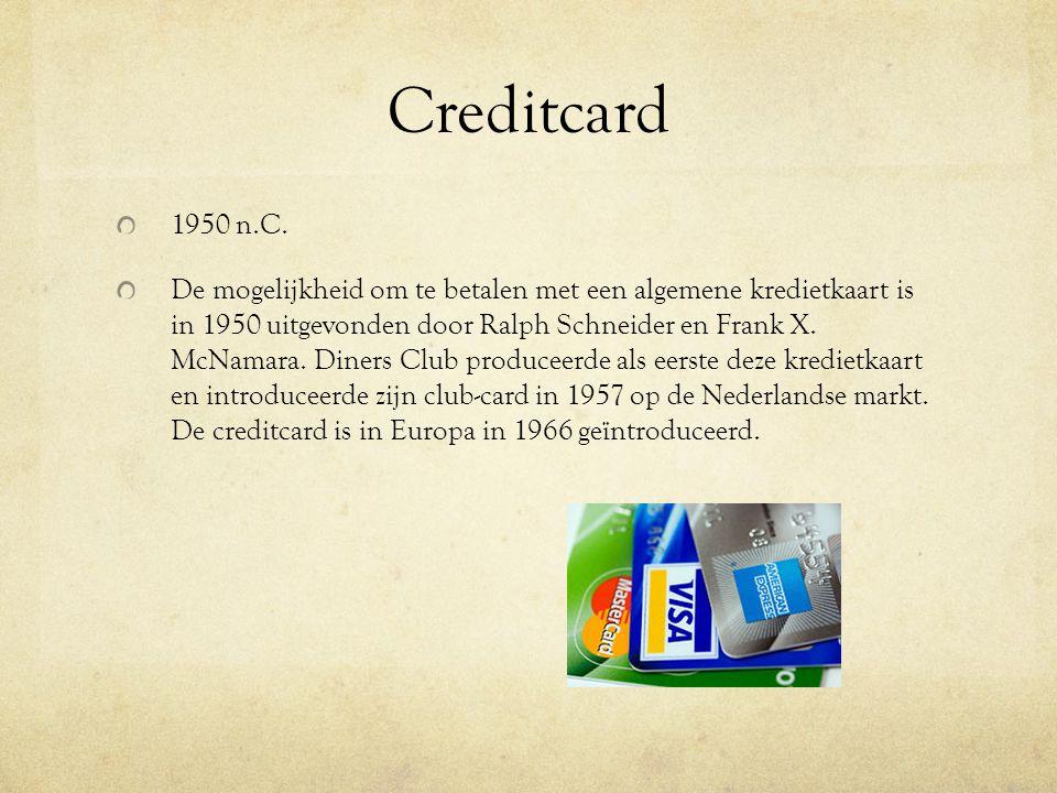 Creditcard 1950 n.C. De mogelijkheid om te betalen met een algemene kredietkaart is in 1950 uitgevonden door Ralph Schneider en Frank X. McNamara. Din