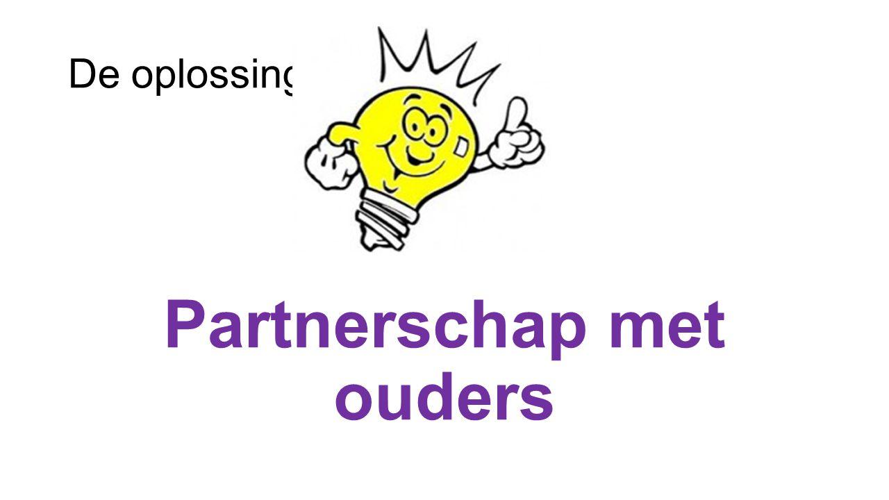 De oplossing! Partnerschap met ouders