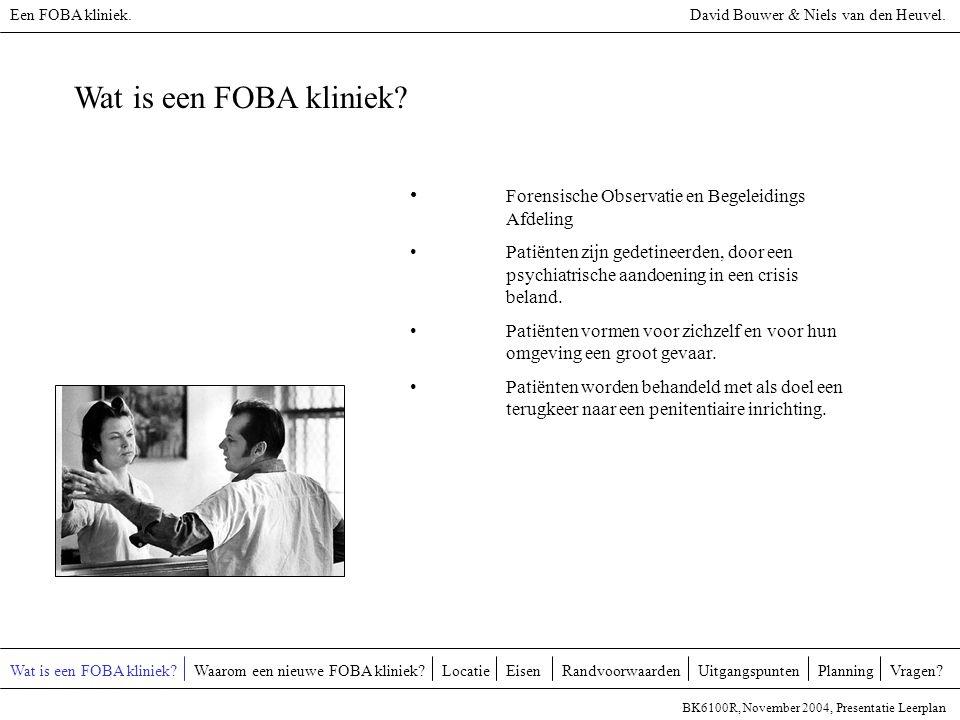 Wat is een FOBA kliniek? Forensische Observatie en Begeleidings Afdeling Patiënten zijn gedetineerden, door een psychiatrische aandoening in een crisi