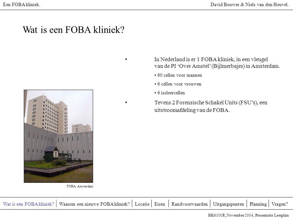 Wat is een FOBA kliniek? In Nederland is er 1 FOBA kliniek, in een vleugel van de PI 'Over Amstel' (Bijlmerbajes) in Amsterdam. 60 cellen voor mannen