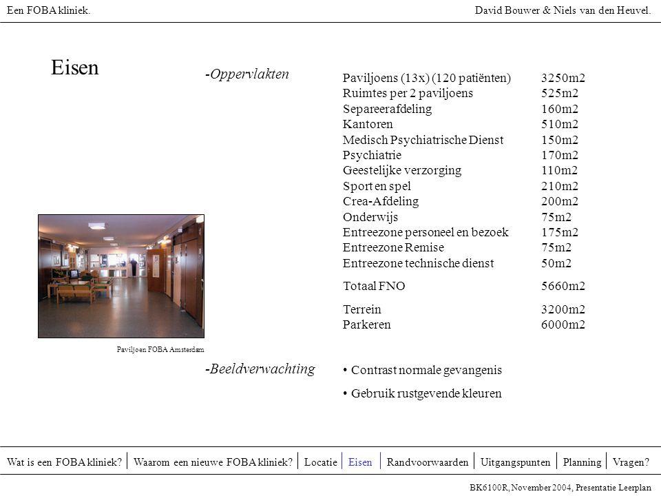 Eisen Paviljoens (13x) (120 patiënten)3250m2 Ruimtes per 2 paviljoens 525m2 Separeerafdeling 160m2 Kantoren 510m2 Medisch Psychiatrische Dienst 150m2