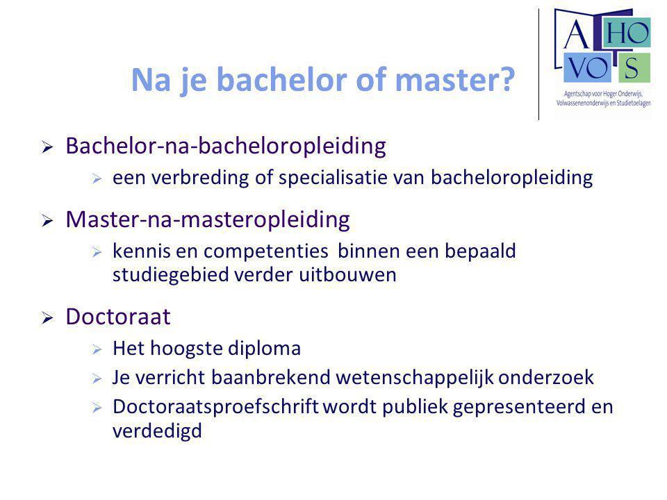 Na je bachelor of master.