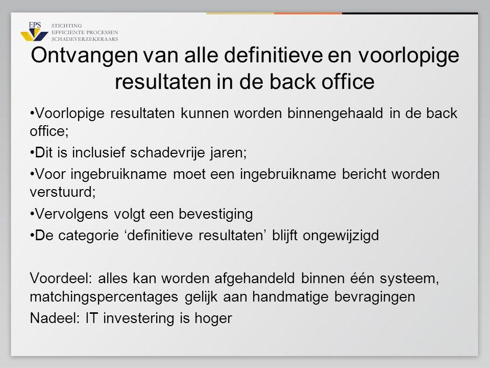 Ontvangen van alle definitieve en voorlopige resultaten in de back office Voorlopige resultaten kunnen worden binnengehaald in de back office; Dit is
