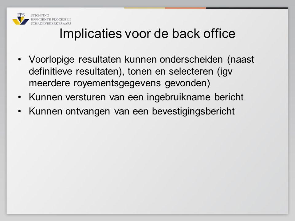 Implicaties voor de back office Voorlopige resultaten kunnen onderscheiden (naast definitieve resultaten), tonen en selecteren (igv meerdere royements