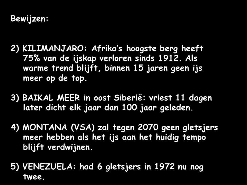 Bewijzen: 2) KILIMANJARO: Afrika's hoogste berg heeft 75% van de ijskap verloren sinds 1912. Als warme trend blijft, binnen 15 jaren geen ijs meer op