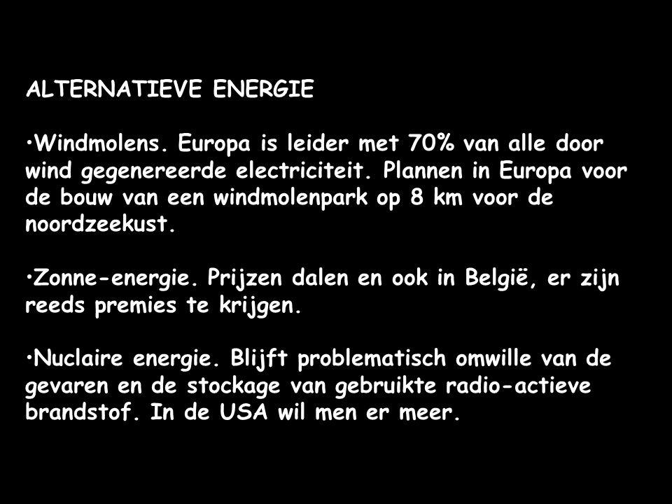 ALTERNATIEVE ENERGIE Windmolens. Europa is leider met 70% van alle door wind gegenereerde electriciteit. Plannen in Europa voor de bouw van een windmo