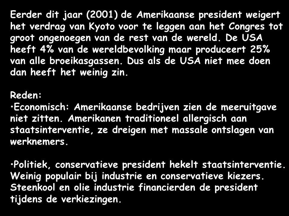 Eerder dit jaar (2001) de Amerikaanse president weigert het verdrag van Kyoto voor te leggen aan het Congres tot groot ongenoegen van de rest van de w