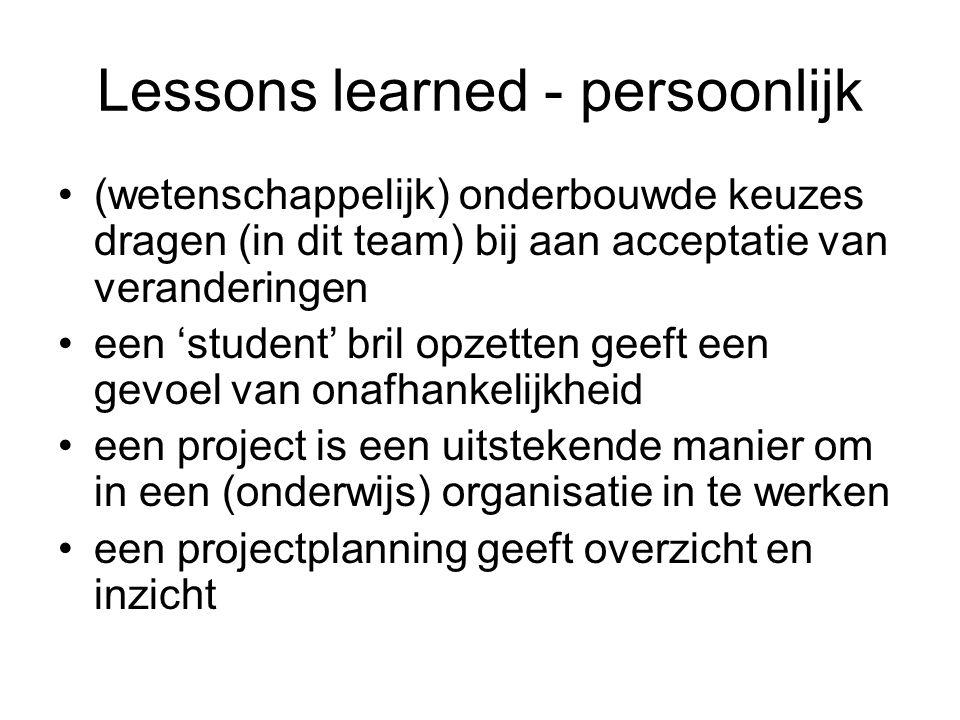 Lessons learned - persoonlijk (wetenschappelijk) onderbouwde keuzes dragen (in dit team) bij aan acceptatie van veranderingen een 'student' bril opzet