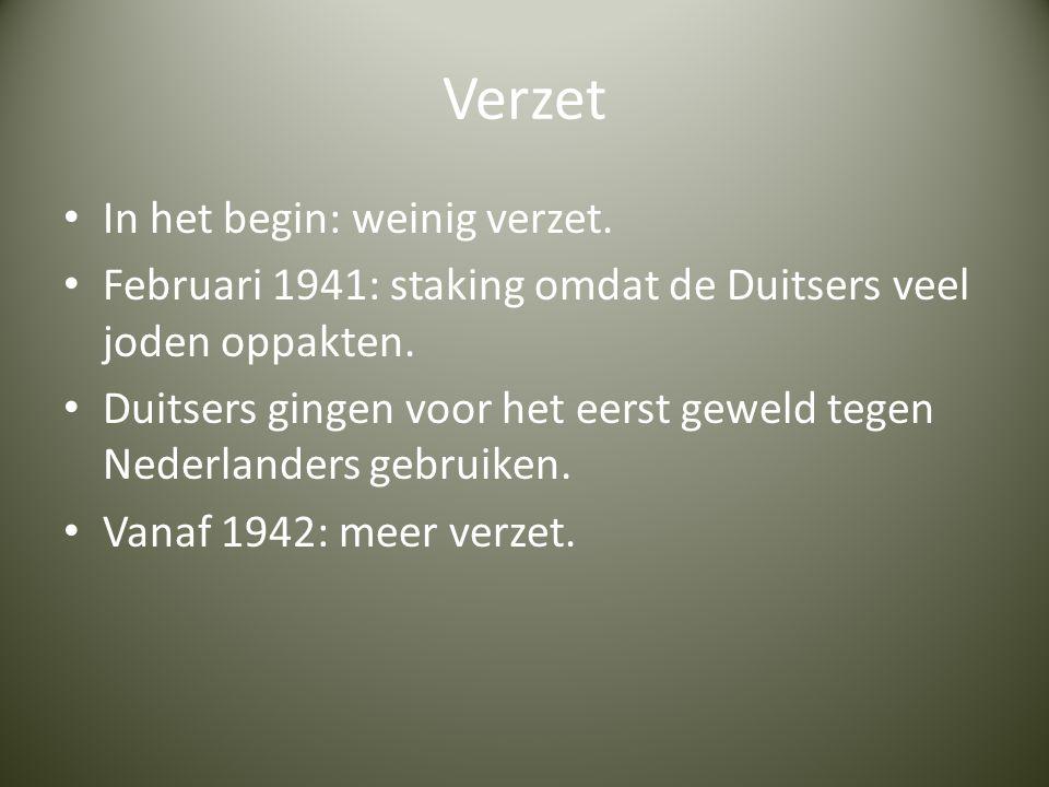 Verzet In het begin: weinig verzet.Februari 1941: staking omdat de Duitsers veel joden oppakten.