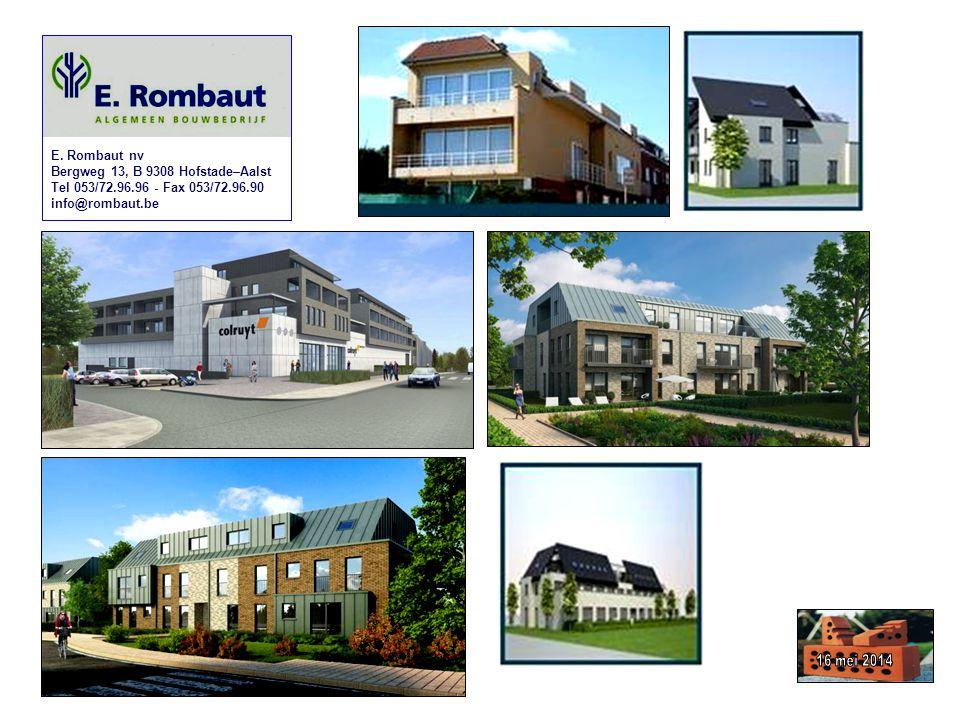 E. Rombaut nv Bergweg 13, B 9308 Hofstade–Aalst Tel 053/72.96.96 - Fax 053/72.96.90 info@rombaut.be