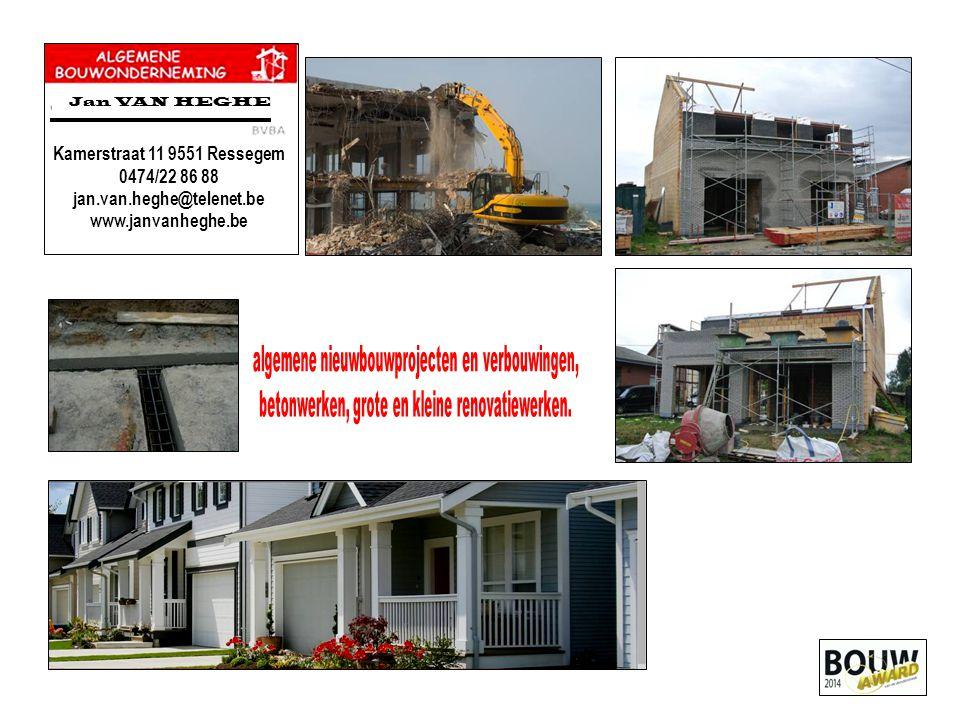 Jan VAN HEGHE Kamerstraat 11 9551 Ressegem 0474/22 86 88 jan.van.heghe@telenet.be www.janvanheghe.be