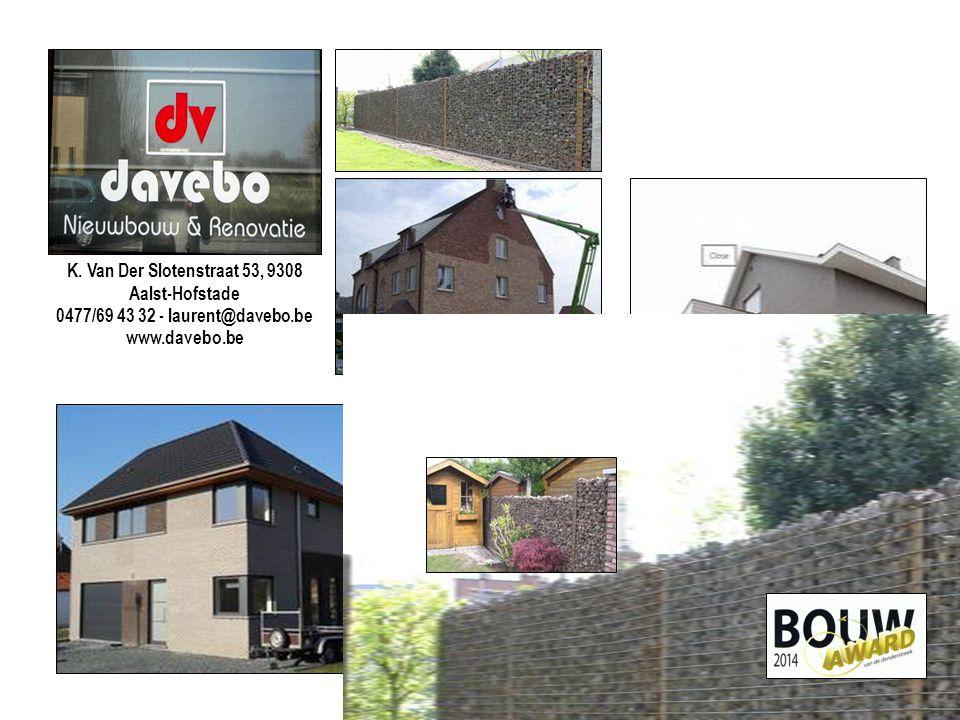 K. Van Der Slotenstraat 53, 9308 Aalst-Hofstade 0477/69 43 32 - laurent@davebo.be www.davebo.be