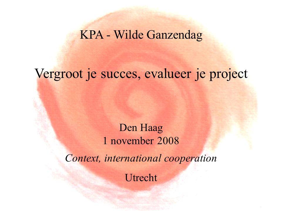 © Context, international cooperation 2008.2 Inhoud Waarom evalueren.