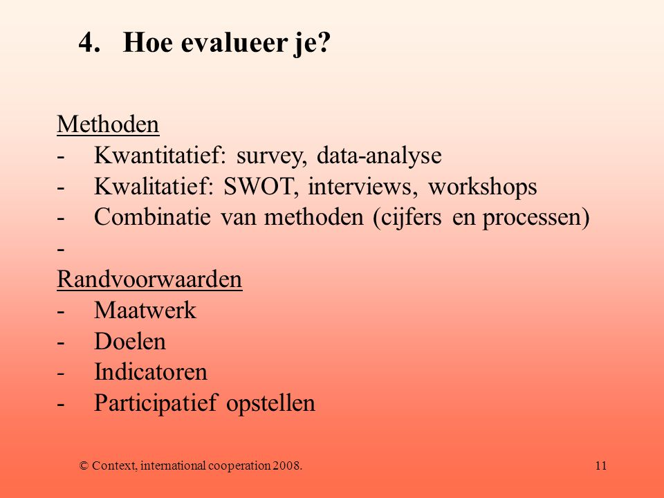 © Context, international cooperation 2008.11 4.Hoe evalueer je.