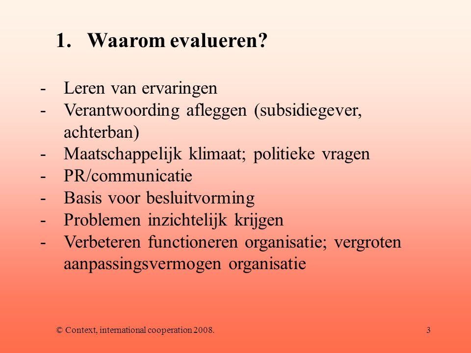 © Context, international cooperation 2008.4 2.Wat evalueer je.