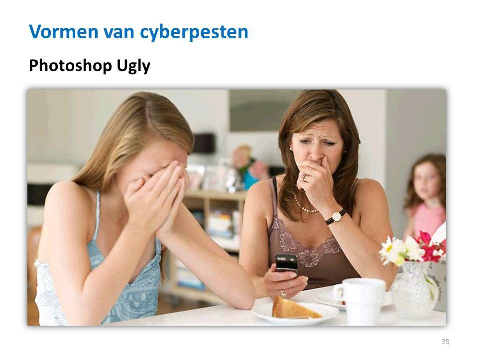 Vormen van cyberpesten 39 Photoshop Ugly
