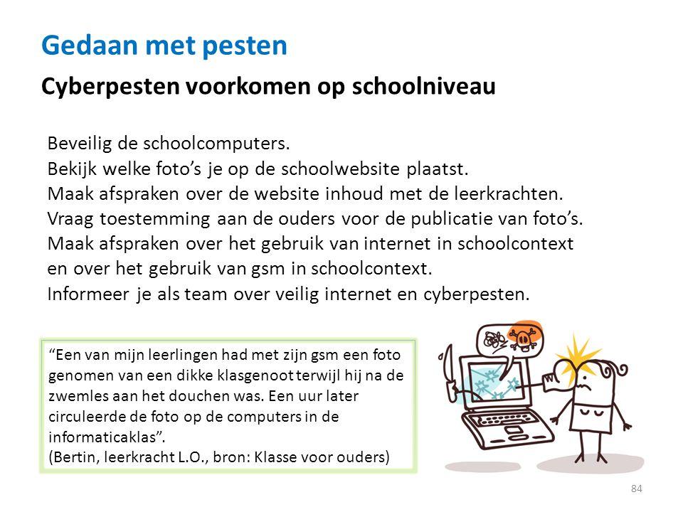 Gedaan met pesten 84 Cyberpesten voorkomen op schoolniveau Beveilig de schoolcomputers.